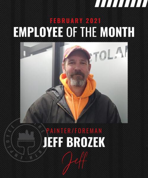 Jeff Brozek – February Employee of the Month